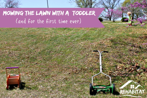 Mowing the lawn with a toddler