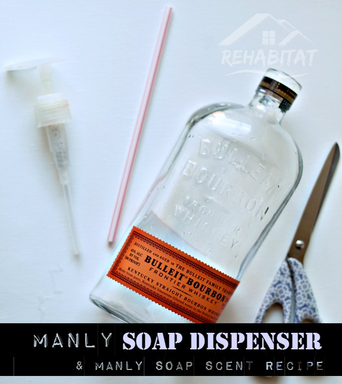 DIY Soap Dispenser and Manly Soap Scent recipe